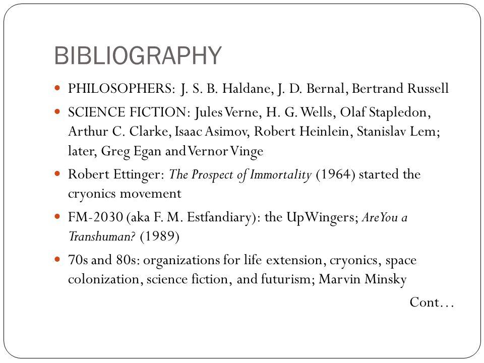 BIBLIOGRAPHY PHILOSOPHERS: J. S. B. Haldane, J. D. Bernal, Bertrand Russell.