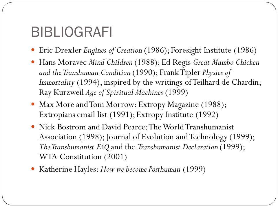 BIBLIOGRAFI Eric Drexler Engines of Creation (1986); Foresight Institute (1986)