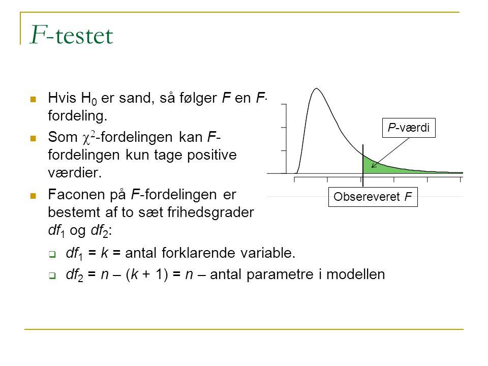 F-testet Hvis H0 er sand, så følger F en F-fordeling.