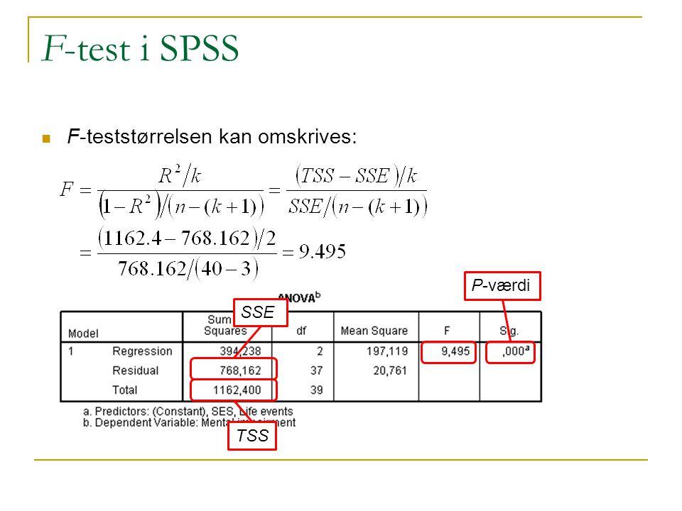 F-test i SPSS F-teststørrelsen kan omskrives: P-værdi SSE TSS