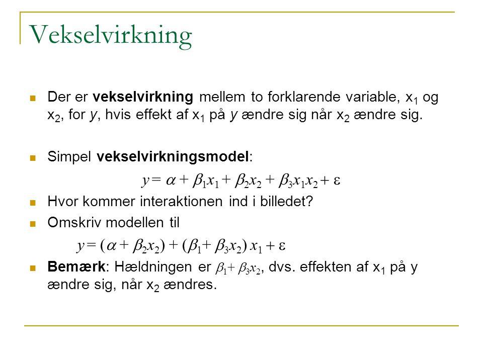 Vekselvirkning y = a + b1x1 + b2x2 + b3x1x2 + e