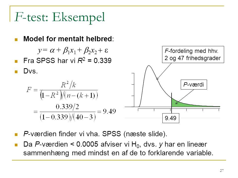F-test: Eksempel Model for mentalt helbred: y = a + b1x1 + b2x2 + e