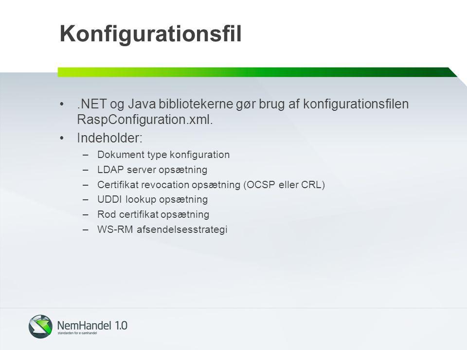 Konfigurationsfil .NET og Java bibliotekerne gør brug af konfigurationsfilen RaspConfiguration.xml.