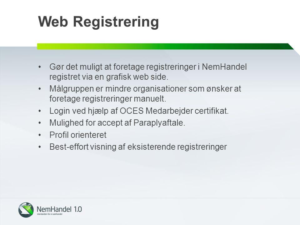 Web Registrering Gør det muligt at foretage registreringer i NemHandel registret via en grafisk web side.