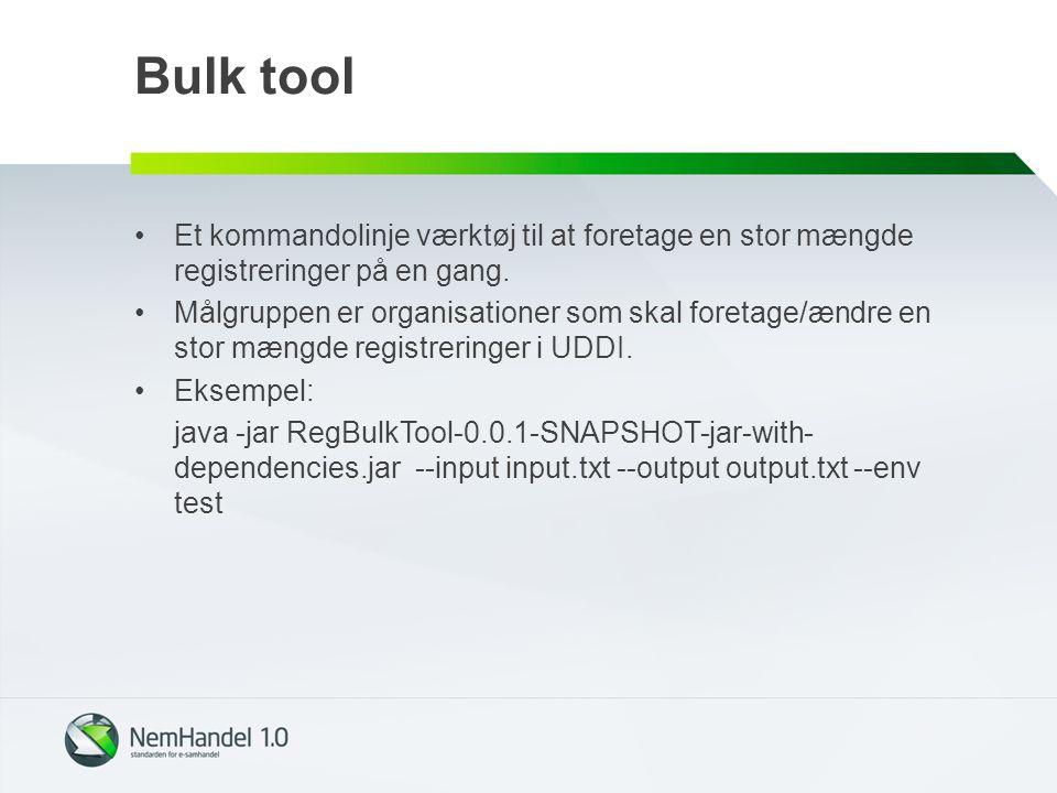Bulk tool Et kommandolinje værktøj til at foretage en stor mængde registreringer på en gang.