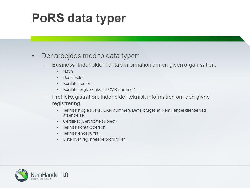 PoRS data typer Der arbejdes med to data typer: