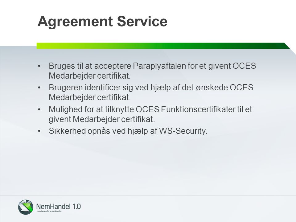 Agreement Service Bruges til at acceptere Paraplyaftalen for et givent OCES Medarbejder certifikat.