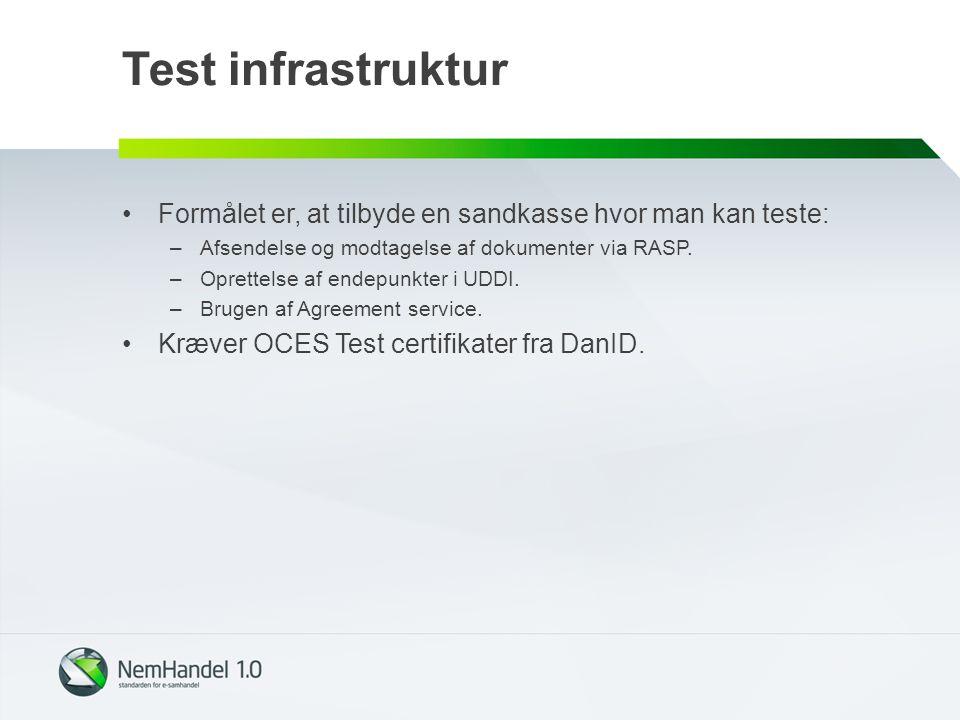 Test infrastruktur Formålet er, at tilbyde en sandkasse hvor man kan teste: Afsendelse og modtagelse af dokumenter via RASP.