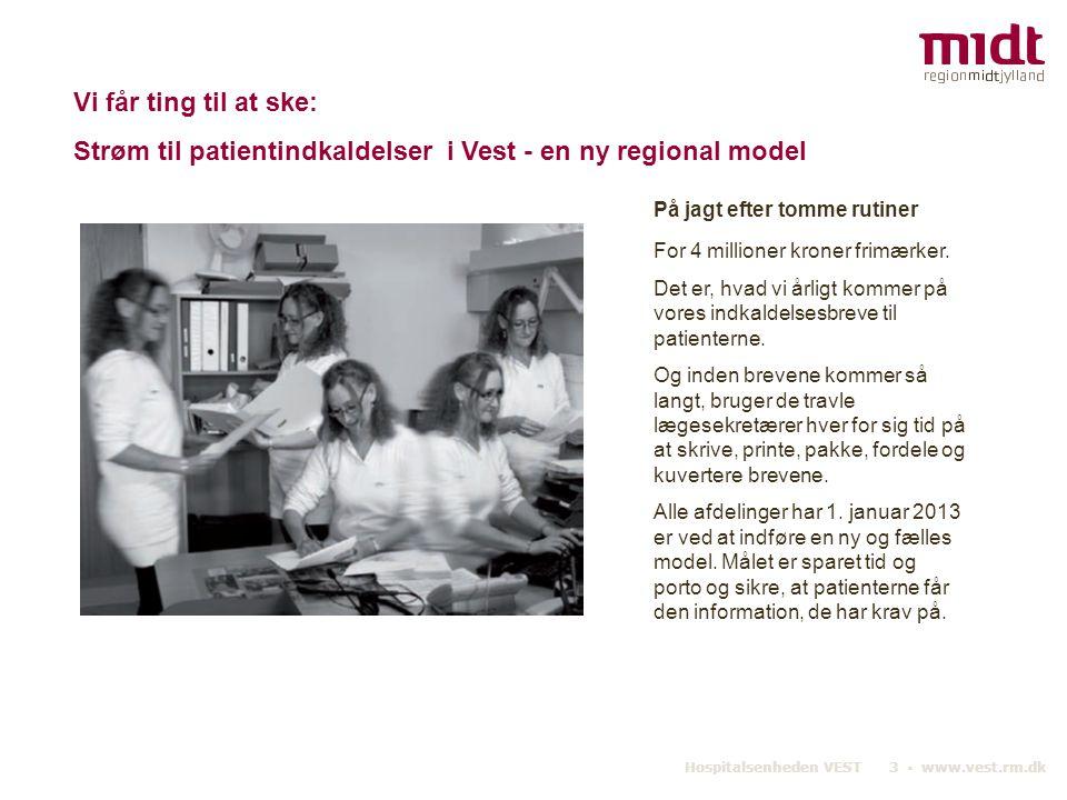 Strøm til patientindkaldelser i Vest - en ny regional model