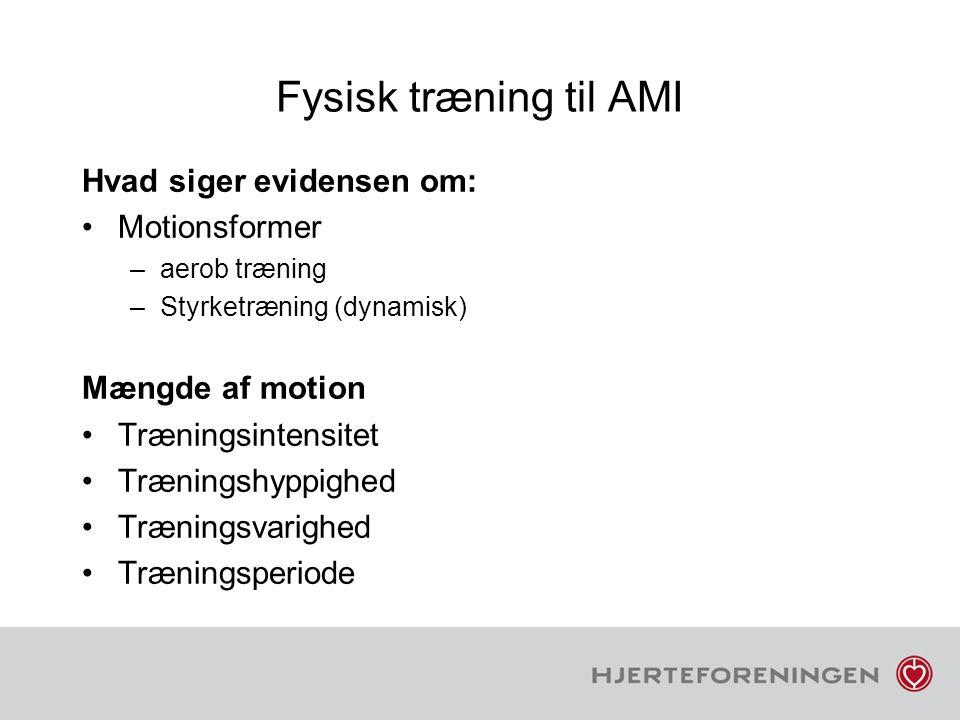 Fysisk træning til AMI Hvad siger evidensen om: Motionsformer