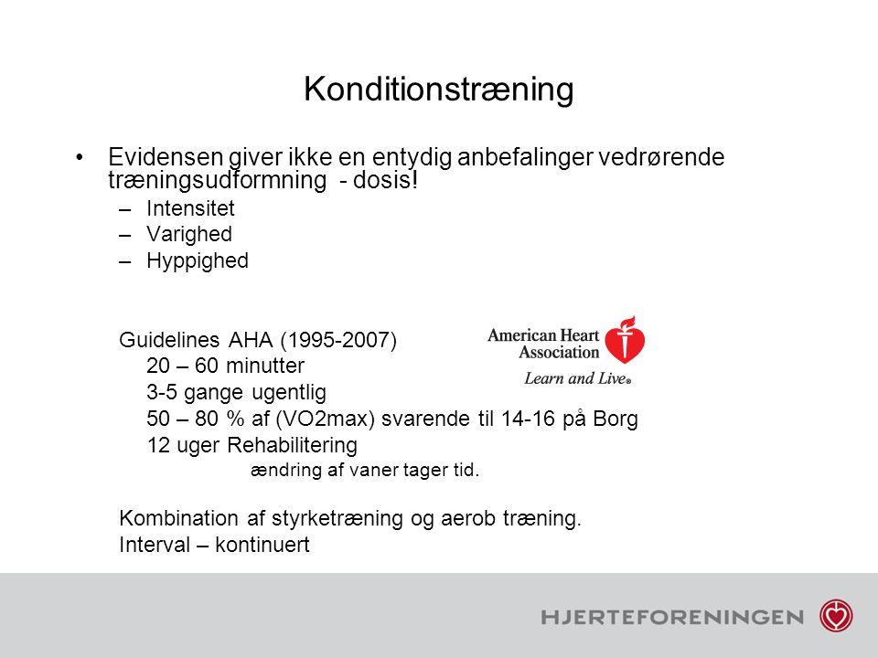 Konditionstræning Evidensen giver ikke en entydig anbefalinger vedrørende træningsudformning - dosis!