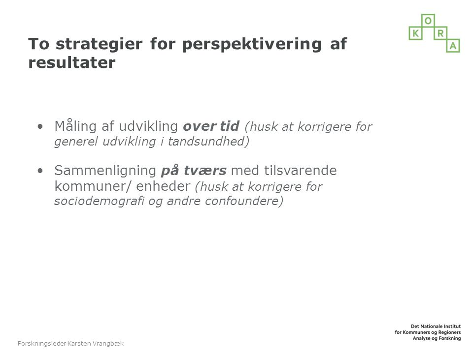 To strategier for perspektivering af resultater