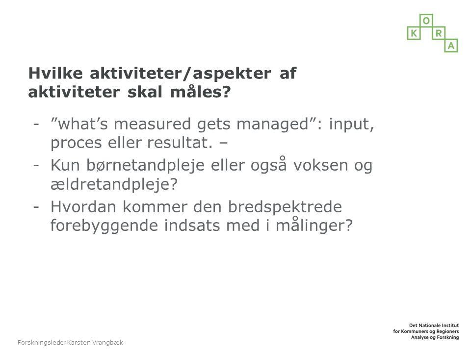 Hvilke aktiviteter/aspekter af aktiviteter skal måles