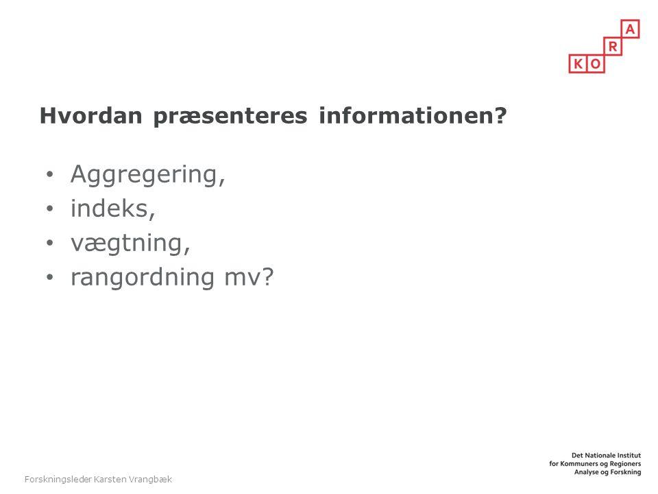 Hvordan præsenteres informationen
