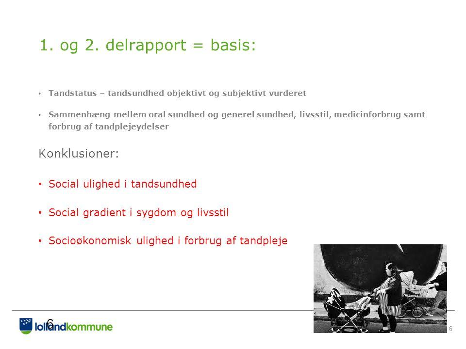 1. og 2. delrapport = basis: Konklusioner: