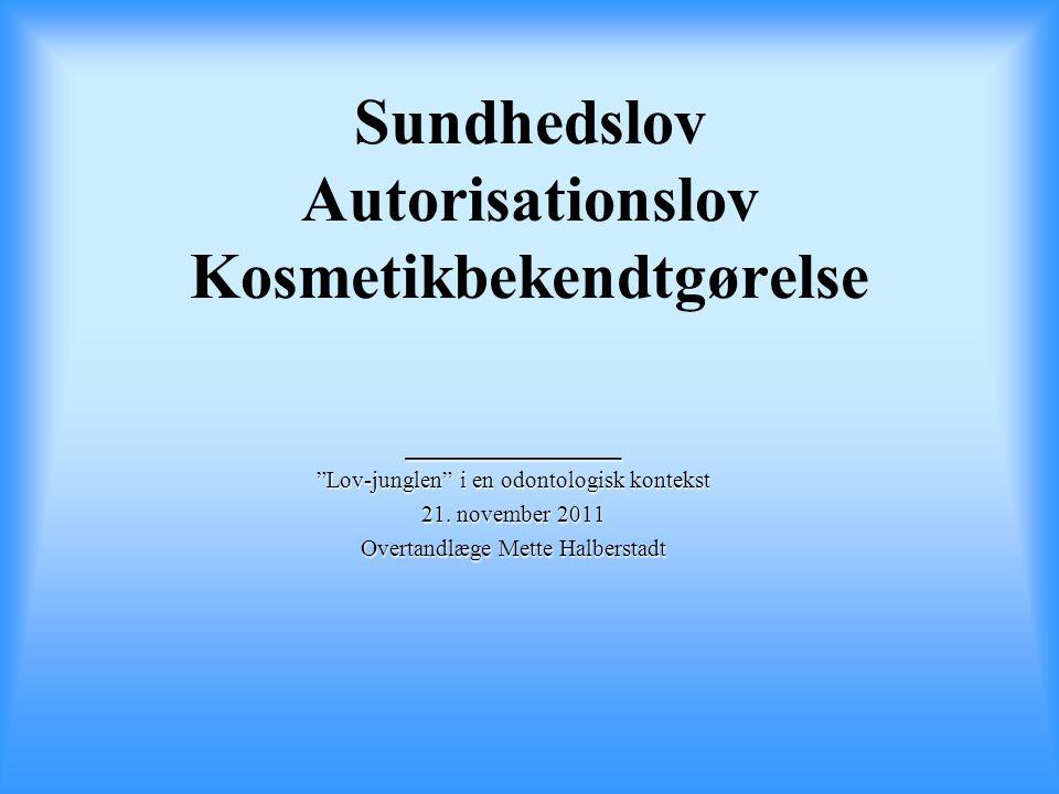 Sundhedslov Autorisationslov Kosmetikbekendtgørelse