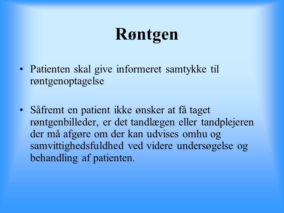 Røntgen Patienten skal give informeret samtykke til røntgenoptagelse