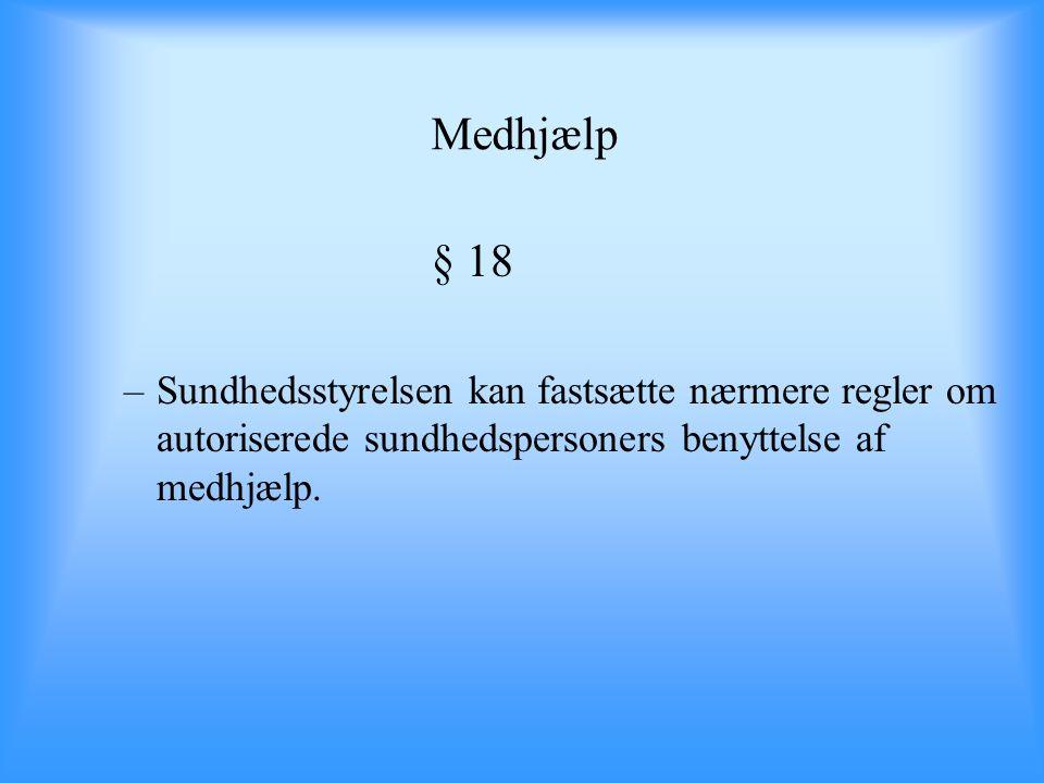 Medhjælp § 18.