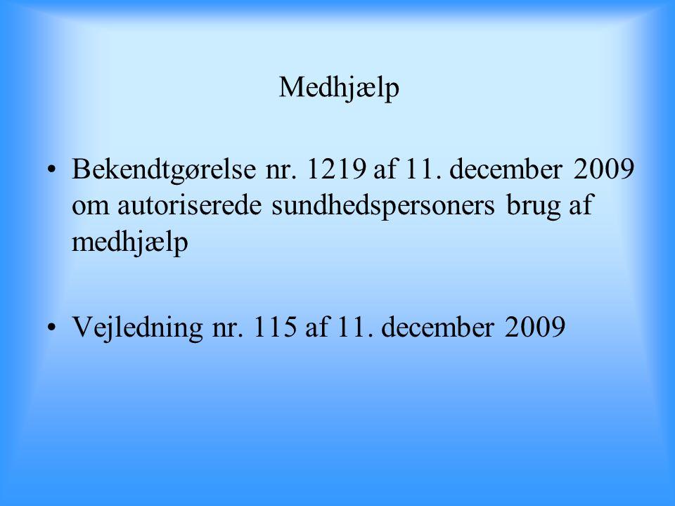 Medhjælp Bekendtgørelse nr. 1219 af 11. december 2009 om autoriserede sundhedspersoners brug af medhjælp.