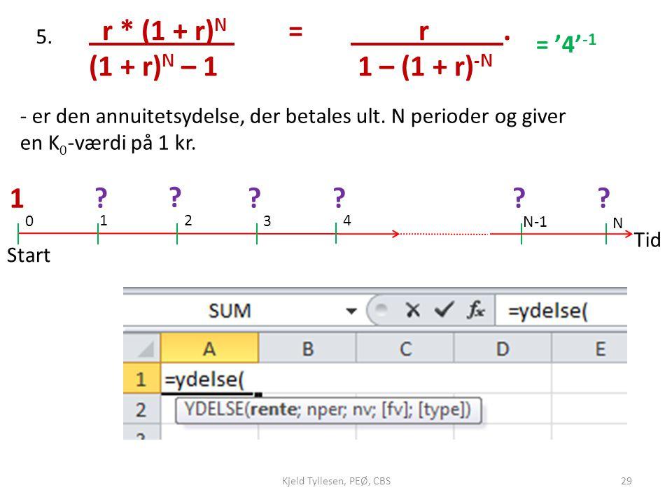 r * (1 + r)N = r . (1 + r)N – 1 1 – (1 + r)-N 1 = '4'-1 5.