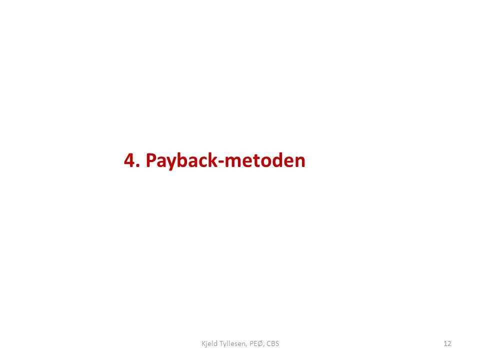 4. Payback-metoden Kjeld Tyllesen, PEØ, CBS