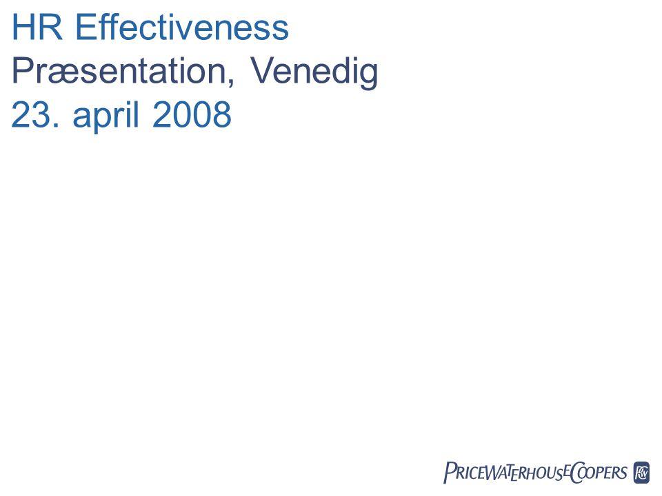 HR Effectiveness Date Præsentation, Venedig 23. april 2008 PwC