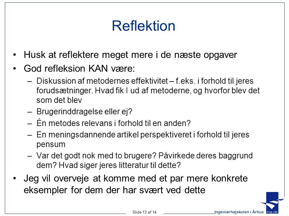 Reflektion Husk at reflektere meget mere i de næste opgaver
