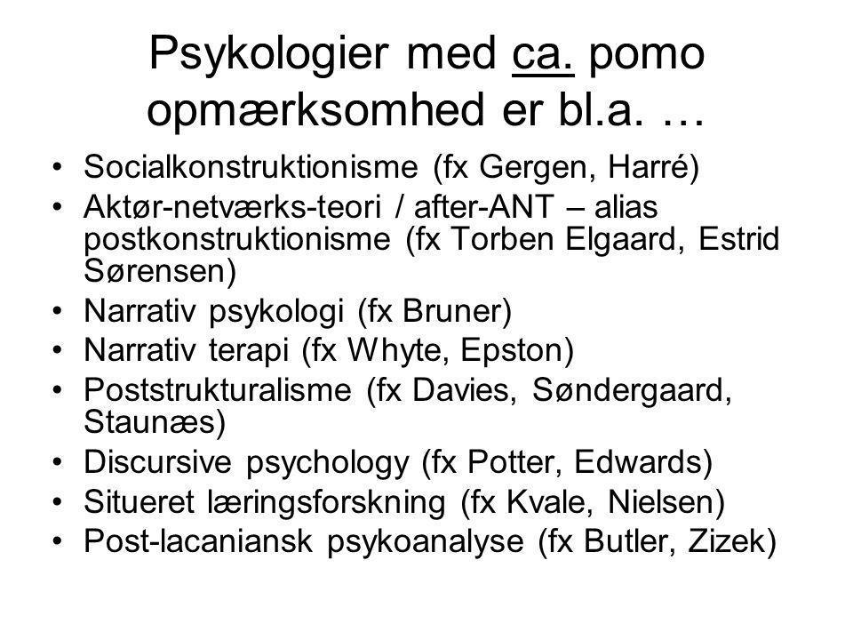 Psykologier med ca. pomo opmærksomhed er bl.a. …