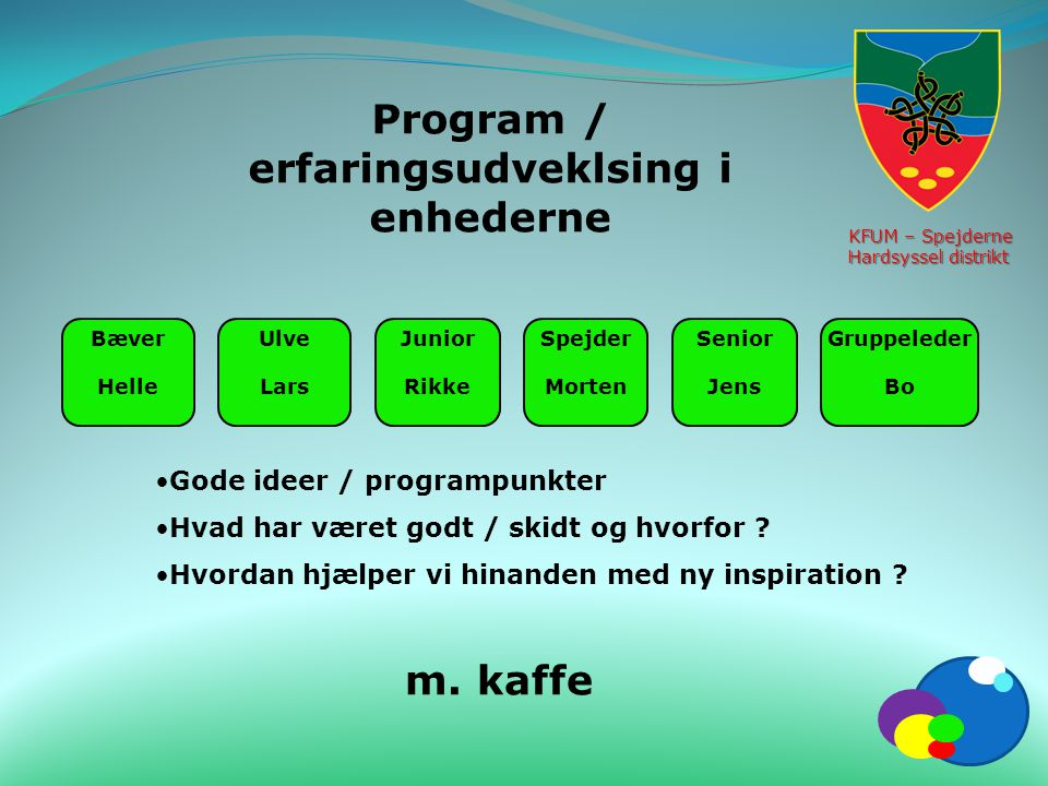 Program / erfaringsudveklsing i enhederne