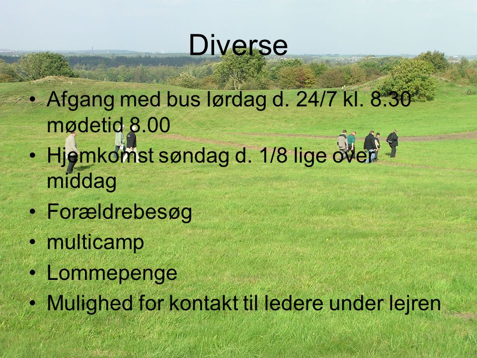 Diverse Afgang med bus lørdag d. 24/7 kl. 8.30 mødetid 8.00