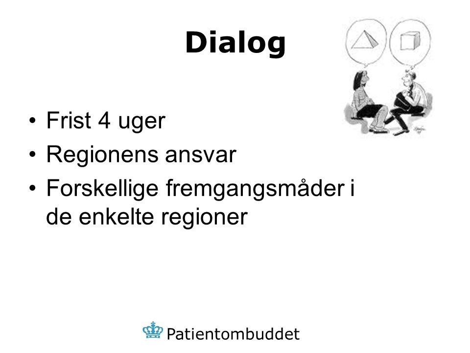 Dialog Frist 4 uger Regionens ansvar