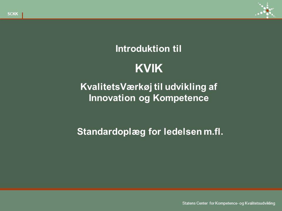 Introduktion til KVIK. KvalitetsVærkøj til udvikling af Innovation og Kompetence.