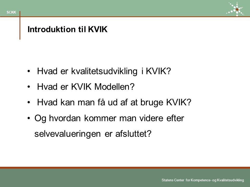 Hvad er kvalitetsudvikling i KVIK Hvad er KVIK Modellen