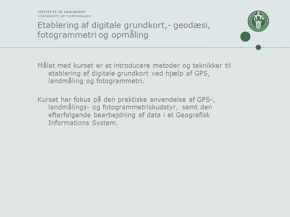 Etablering af digitale grundkort,- geodæsi, fotogrammetri og opmåling