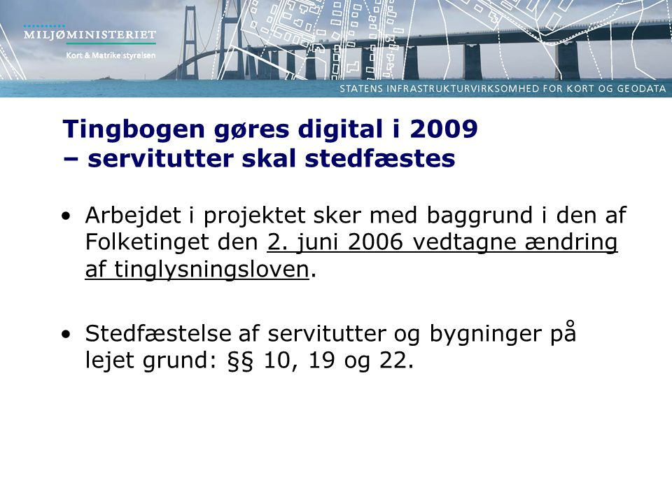 Tingbogen gøres digital i 2009 – servitutter skal stedfæstes