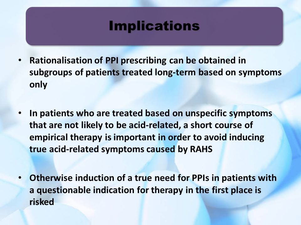 Implications Rationalisation of PPI prescribing can be obtained in subgroups of patients treated long-term based on symptoms only.
