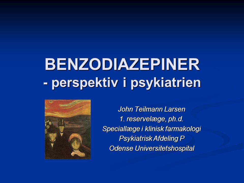 BENZODIAZEPINER - perspektiv i psykiatrien