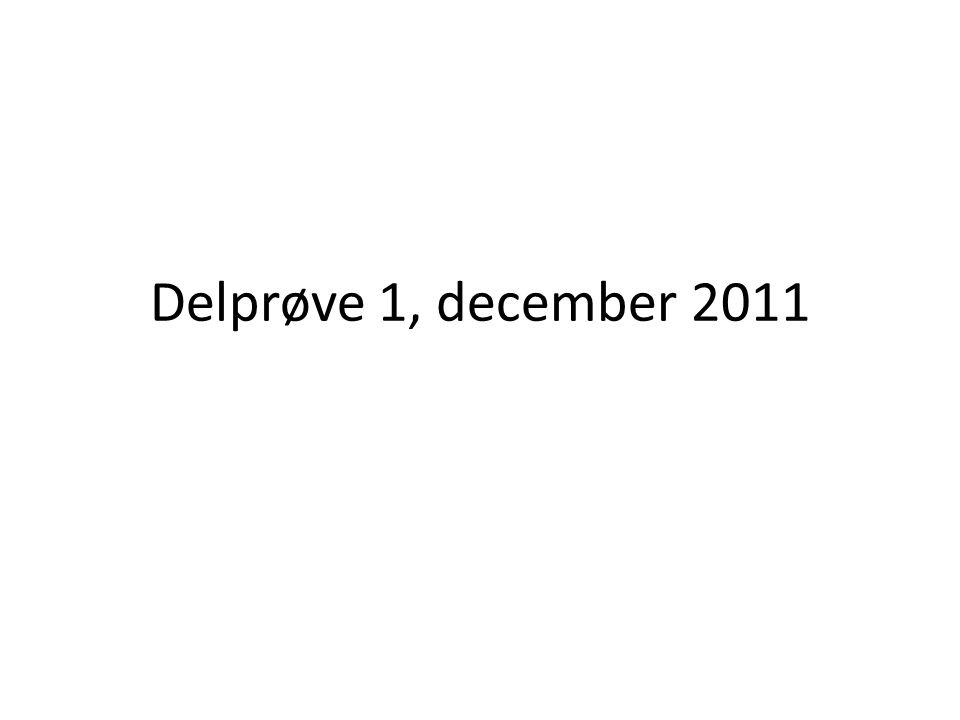 Delprøve 1, december 2011