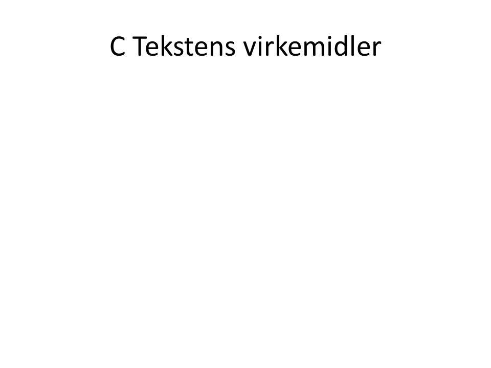 C Tekstens virkemidler