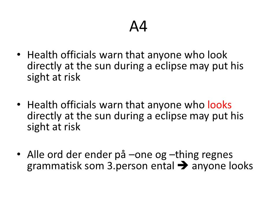 A4 Health officials warn that anyone who look directly at the sun during a eclipse may put his sight at risk.