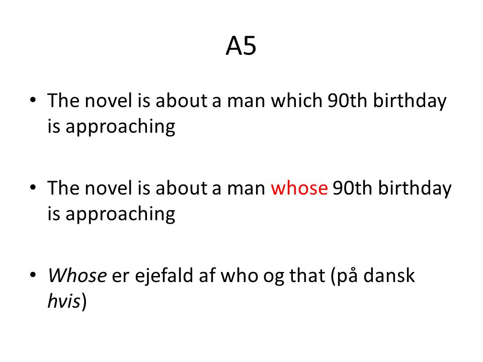 A5 The novel is about a man which 90th birthday is approaching