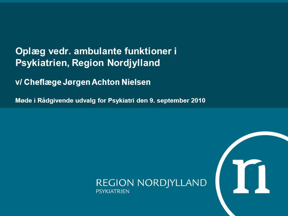 Oplæg vedr. ambulante funktioner i Psykiatrien, Region Nordjylland
