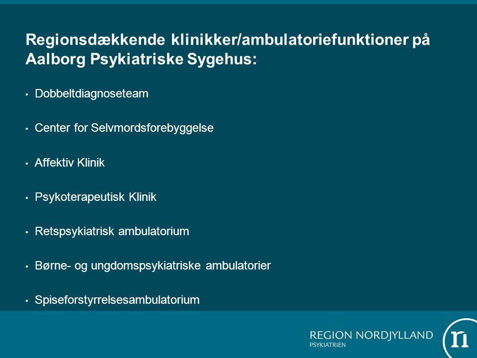 Regionsdækkende klinikker/ambulatoriefunktioner på Aalborg Psykiatriske Sygehus: