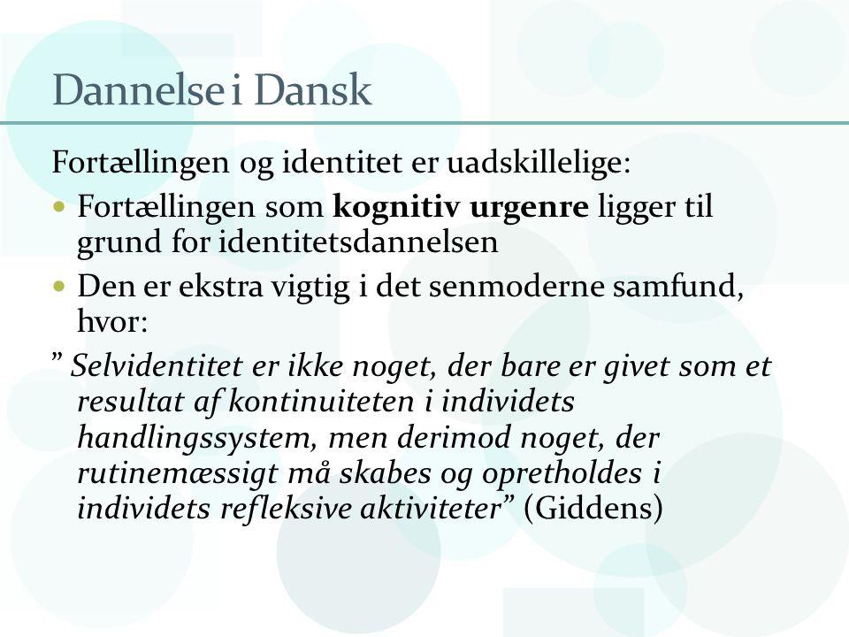 Dannelse i Dansk Fortællingen og identitet er uadskillelige: