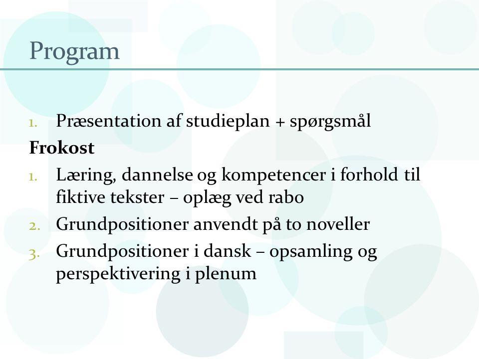 Program Præsentation af studieplan + spørgsmål Frokost