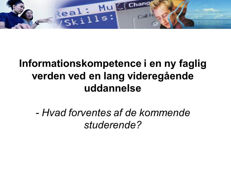 Informationskompetence i en ny faglig verden ved en lang videregående uddannelse - Hvad forventes af de kommende studerende