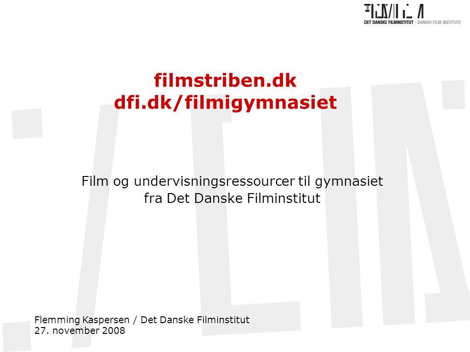 filmstriben.dk dfi.dk/filmigymnasiet