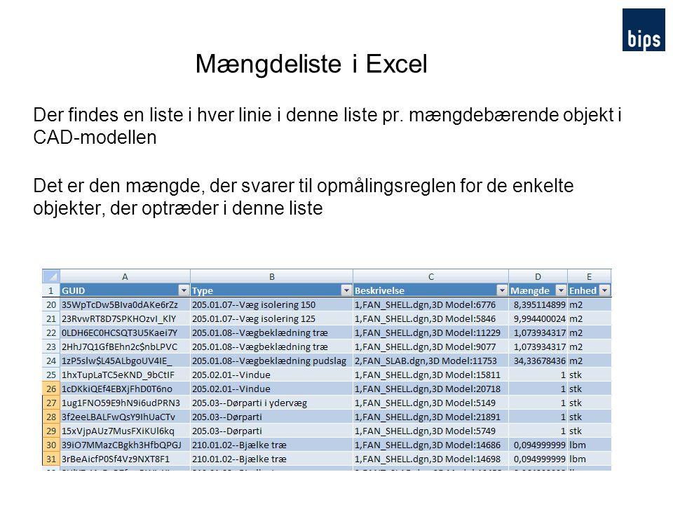 Mængdeliste i Excel Der findes en liste i hver linie i denne liste pr. mængdebærende objekt i CAD-modellen.