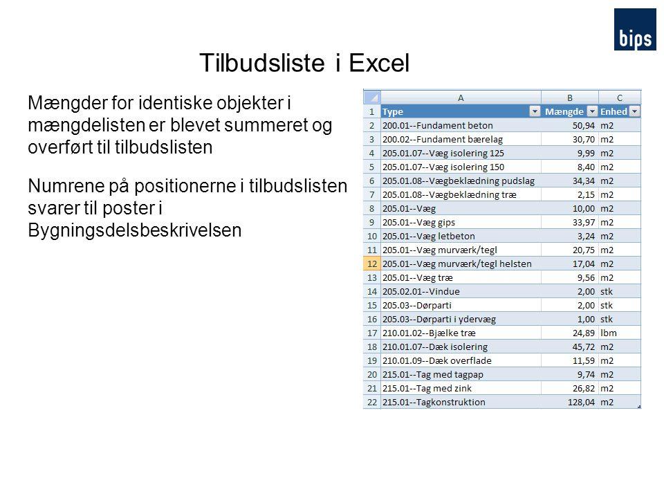 Tilbudsliste i Excel Mængder for identiske objekter i mængdelisten er blevet summeret og overført til tilbudslisten.
