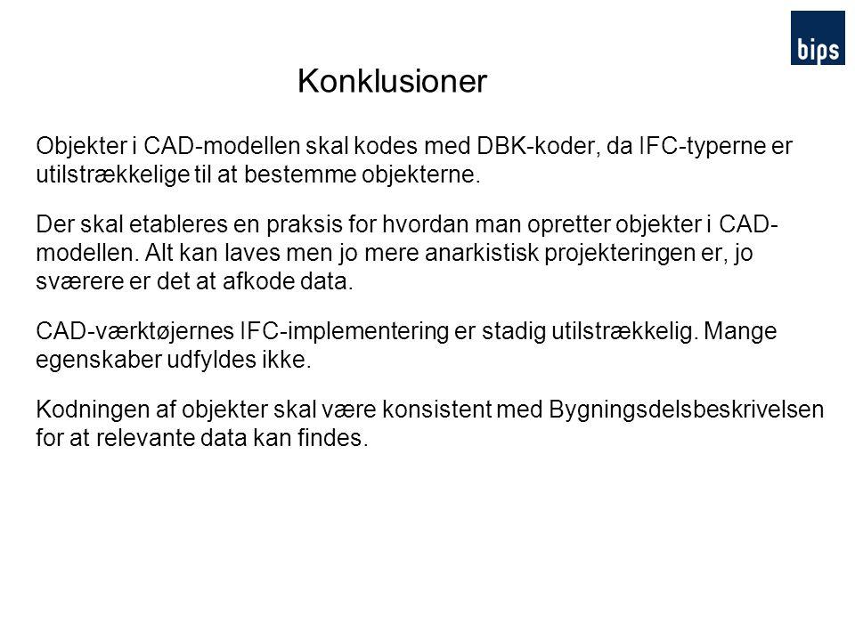 Konklusioner Objekter i CAD-modellen skal kodes med DBK-koder, da IFC-typerne er utilstrækkelige til at bestemme objekterne.